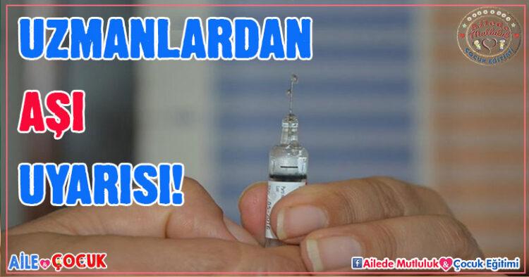 Uzmanlardan aşı uyarısı...