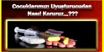 Çoçuklarımızı Uyuşturucudan Nasıl Koruruz 3
