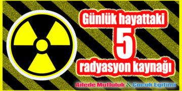 Günlük hayattaki 5 radyasyon kaynağı