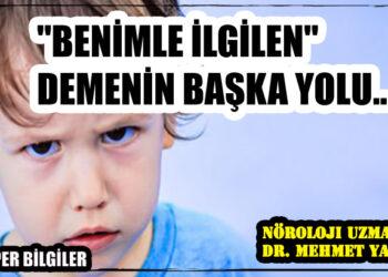 """""""BENİMLE İLGİLEN"""" DEMENİN BAŞKA YOLU..."""