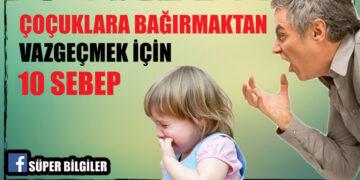 Çocuklara Bağırmaktan Vazgeçmek İçin 10 Sebep 4
