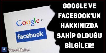 Google ve Facebook'un hakkınızda sahip olduğu bilgiler! 19