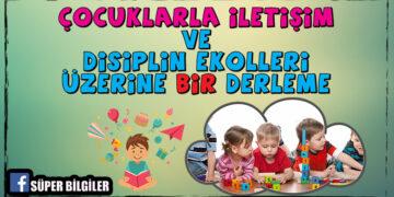 Çocuklarla İletişim ve Disiplin Ekolleri Üzerine Bir Derleme 2