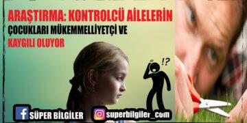Araştırma: Kontrolcü Ailelerin Çocukları Mükemmeliyetçi ve Kaygılı Oluyor 2