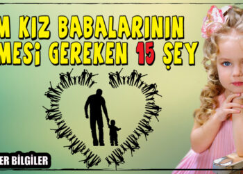 Tüm Kız Babalarının Bilmesi Gereken 15 Şey 2