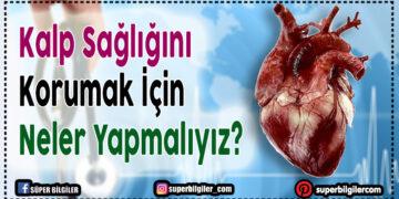 Kalp Sağlığını Korumak İçin Neler Yapmalıyız?