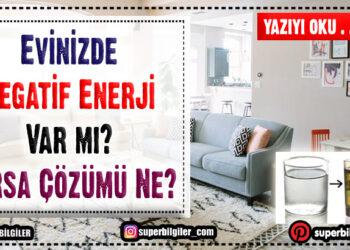 Evinizde Negatif Enerji Var mı? Varsa Çözümü Ne? 1