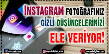 Instagram fotoğrafınız gizli düşüncelerinizi ele veriyor! 9