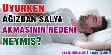 Uyurken Ağızdan salya akmasının nedeni neymiş? 10