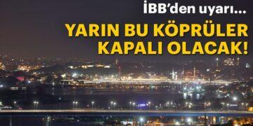İBB'den İstanbullulara önemli duyuru! O köprüler yarın gece kapalı olacak 1