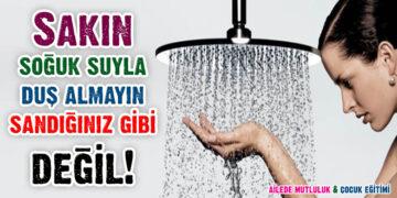 Sakın soğuk suyla duş almayın sandığınız gibi değil! 1