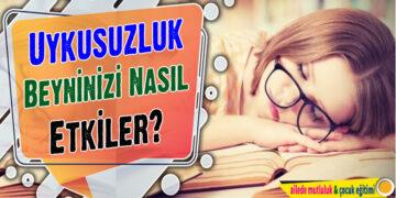 Uykusuzluk Beyninizi Nasıl Etkiler? 1