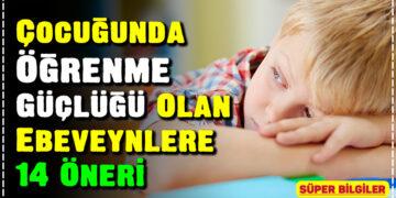 Çocuğunda Öğrenme Güçlüğü Olan Ebeveynlere 14 Öneri 2