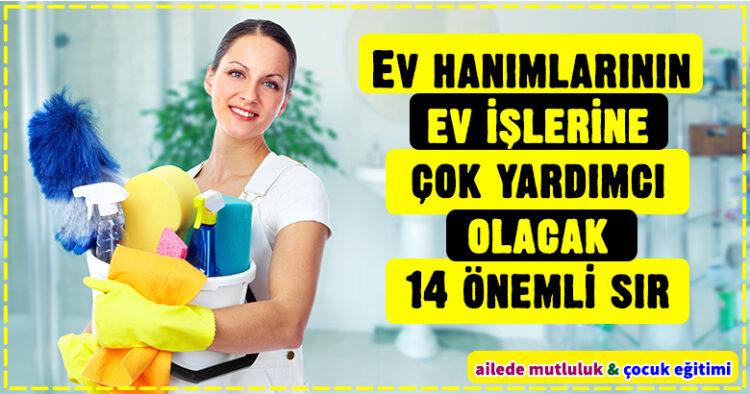 Ev hanımlarının ev işlerine çok yardımcı olacak 14 önemli sır 2