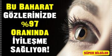 Bu Baharat Gözlerinizde %97 Oranında İyileşme Sağlıyor! 1