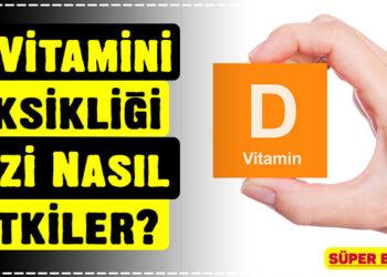 D Vitamini Eksikliği Sizi Nasıl Etkiler? 4