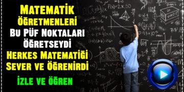 Matematik Öğretmenleri Bu Püf Noktaları Öğretseydi Herkes Matematiği Sever ve Öğrenirdi 2