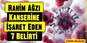 Rahim Ağzı Kanserine İşaret Eden 7 Belirti 6