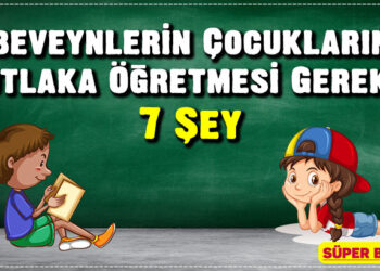 Ebeveynlerin Çocuklarına Mutlaka Öğretmesi Gereken 7 Şey 2