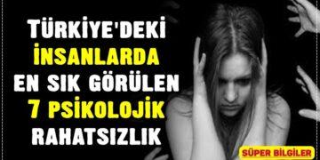Türkiye'deki insanlarda en sık görülen 7 psikolojik rahatsızlık 3
