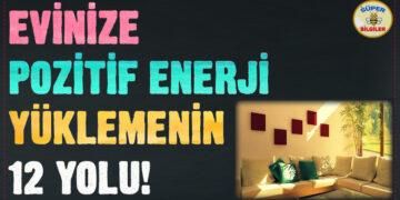 Evinize Pozitif Enerji Yüklemenin 12 Yolu! 7
