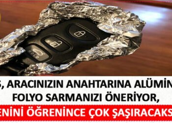 Polis Aracınızın Anahtarına Alüminyum Folyo Sarmanızı Öneriyor – Nedenini Öğrenince Çok Şaşıracaksınız 5