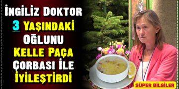 İngiliz Doktor 3 Yaşındaki Oğlunu Kelle Paça Çorbası İle İyileştirdi 3