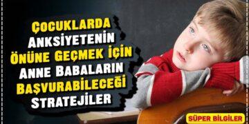 Çocuklarda Anksiyetenin Önüne Geçmek için Anne Babaların Başvurabileceği Stratejiler 2