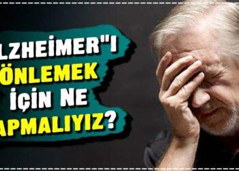 Alzheimer'ı Önlemek İçin Ne Yapmalıyız? 2