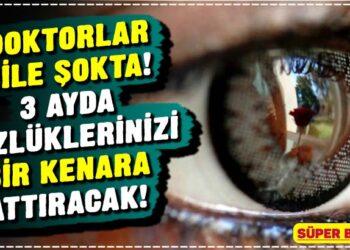 DOKTORLAR BİLE ŞOKTA! 3 AYDA GÖZLÜKLERİNİZİ BİR KENARA ATTIRACAK! 2