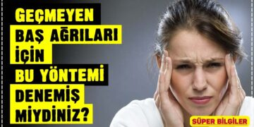 Geçmeyen baş ağrıları için bu yöntemi denemiş miydiniz? 2