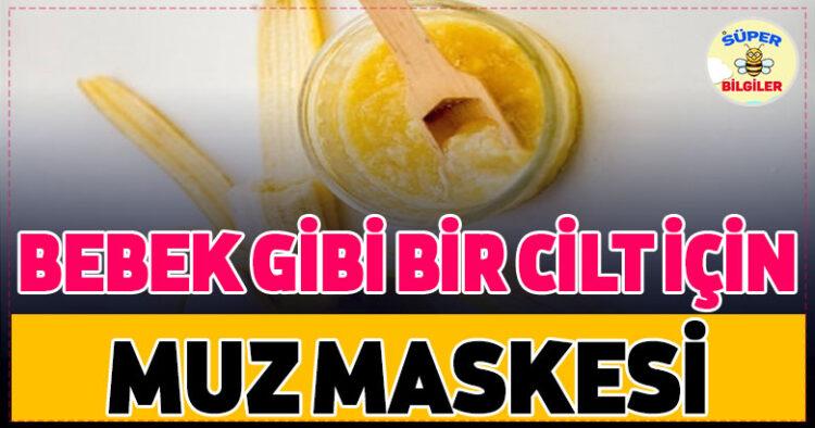 Bebek Gibi Bir Cilt İçin Muz Maskesi 7