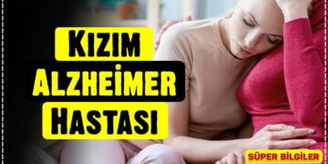 Kızım Alzheimer Hastası 2