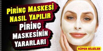 Pirinç Maskesi Nasıl Yapılır, Pirinç Maskesinin Yararları 2