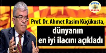 Prof. Dr. Ahmet Rasim Küçükusta, dünyanın en iyi ilacını açıkladı 3