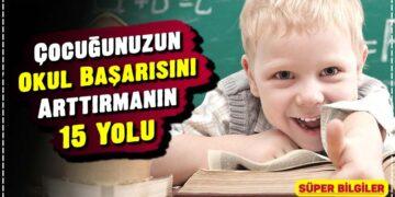 Çocuğunuzun Okul Başarısını Arttırmanın 15 Yolu 2