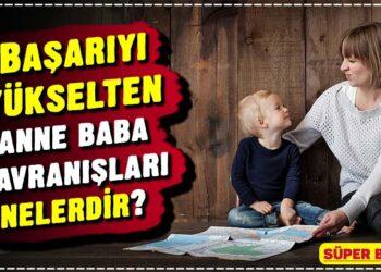 Başarıyı yükselten anne baba davranışları nelerdir? 2