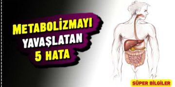 Metabolizmayı yavaşlatan 5 hata 2