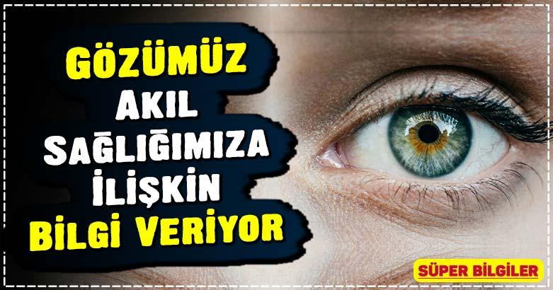 Gözümüz Akıl Sağlığımıza İlişkin Bilgi Veriyor 2