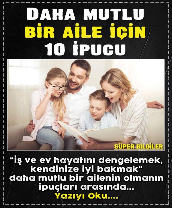 Daha mutlu bir aile için 10 ipucu 2
