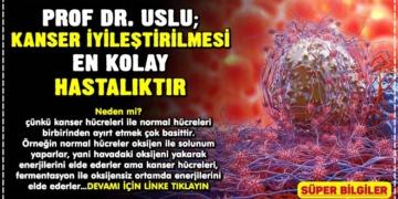 PROF DR. USLU; KANSER İYİLEŞTİRİLMESİ EN KOLAY HASTALIKTIR 3