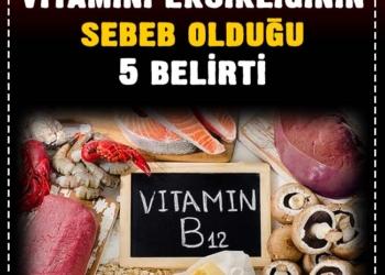 Vücuttaki B12 vitamini eksikliğinin sebeb olduğu 5 belirti 2