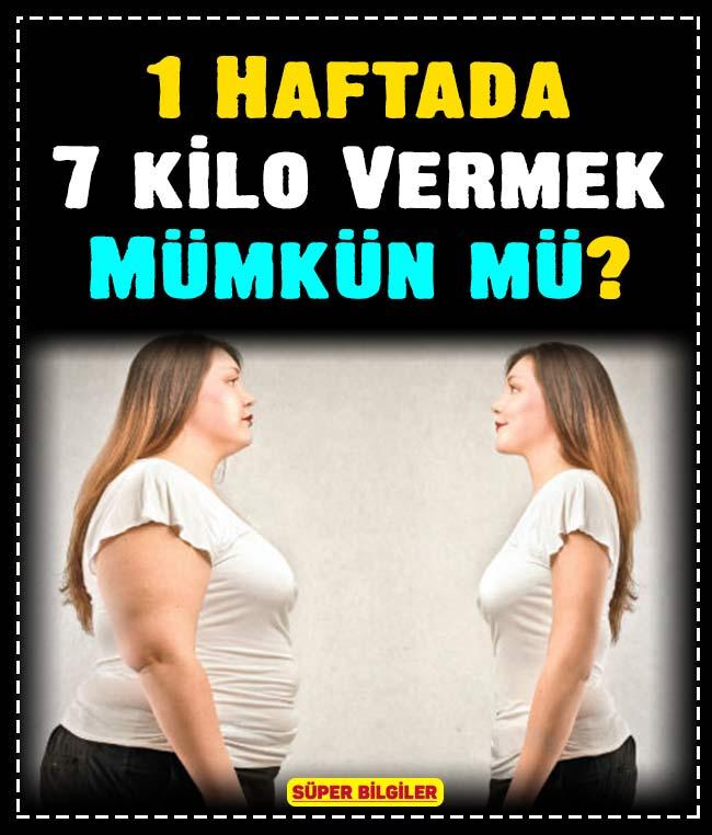 1 Haftada 7 kilo Vermek Mümkün mü? 1