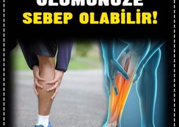 Bacağınızdaki ağrı ölümünüze sebep olabilir! 3