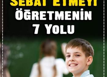 Çocuklara Sebat Etmeyi Öğretmenin 7 Yolu 2
