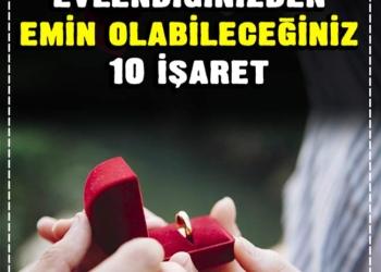 Doğru kişiliyle evlendiğinizden emin olabileceğiniz 10 işaret 2