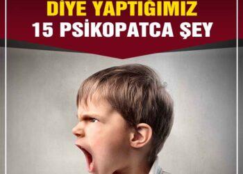 Çocuklarımız Gerçek Bir Manyak Olsun Diye Yaptığımız 15 Psikopatça Şey 2