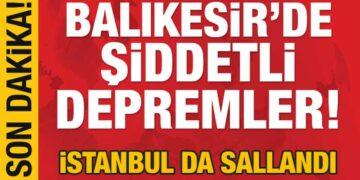 Balıkesir'de deprem oldu İstanbul'da da hissedildi