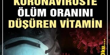 Araştırma sonucu ortaya çıktı! Koronavirüste ölüm oranını düşüren vitamin... 1