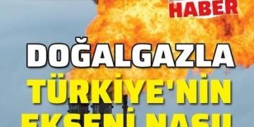 Doğalgazla Türkiye'nin ekseni nasıl değişir?
